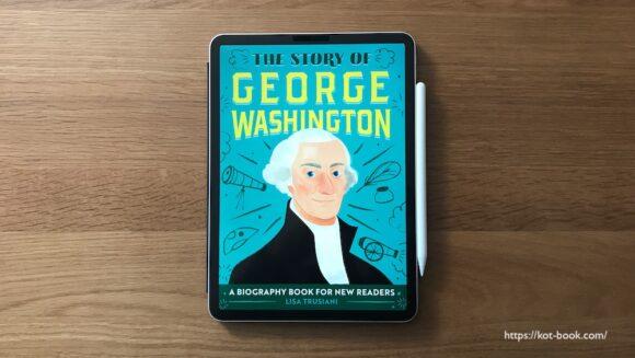 """アメリカ建国の父・ワシントン大統領の伝記が面白い!アメリカの歴史を学べる1冊 """"The Story of George Washington"""""""