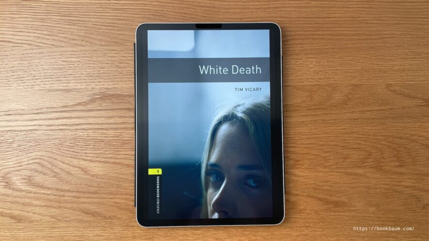 """洋書を多読!""""White Death""""は英語初心者にもおすすめ!あらすじを解説【Oxford BOOKWORM ステージ1】"""